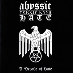 ABYSSIC HATE - A Decade Of...