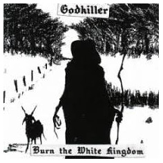 GODKILLER - Burn the white...