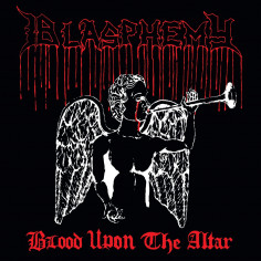 Blasphemy - Blood Upon the...