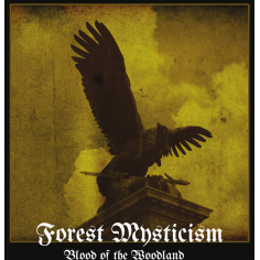 Forest Mysticism – Blood of...