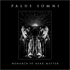 PALUS SOMNI - Monarch Of...