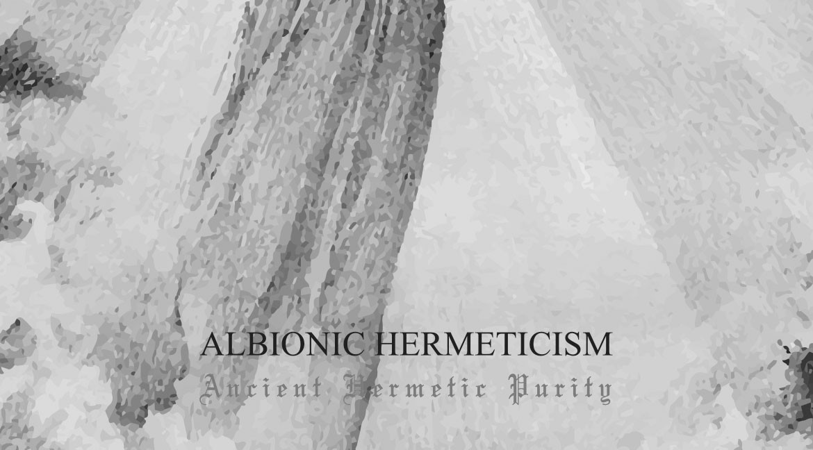 Albionic Hermeticism (Uk) - Ancient Hermetic Purity (2018)