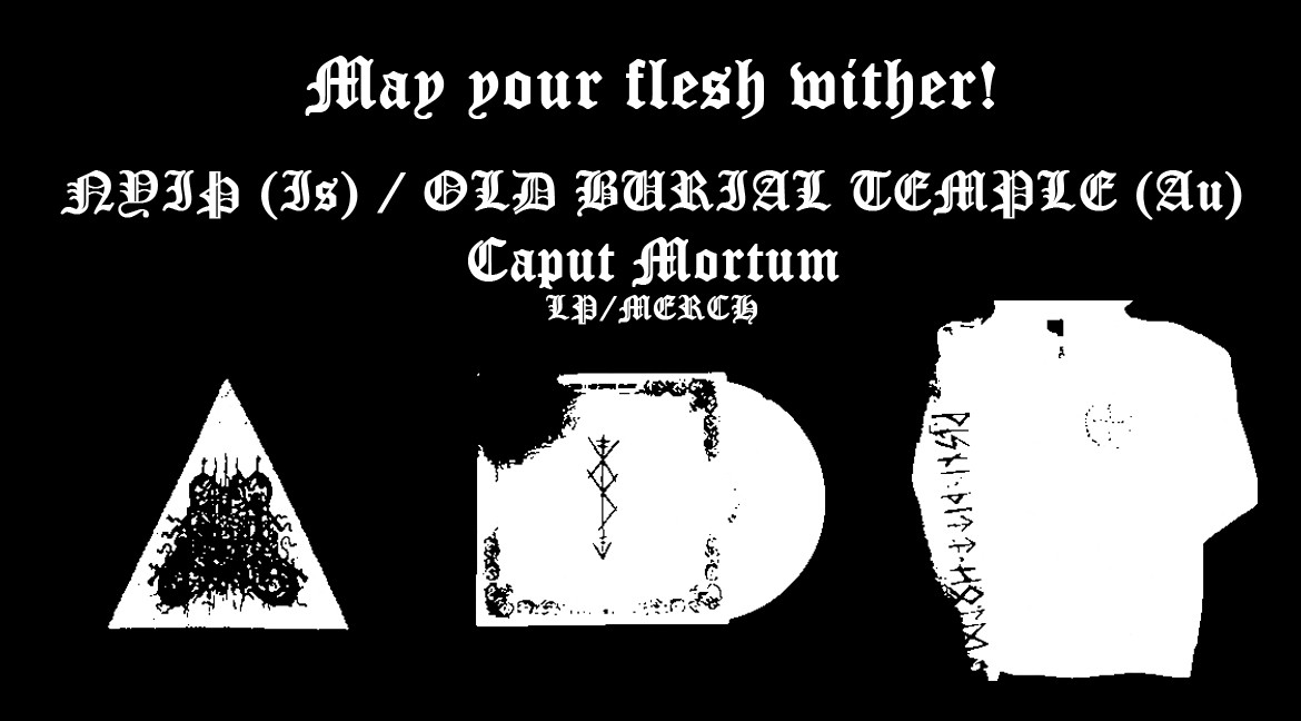 NYIÞ (IS) / OLD BURIAL TEMPLE (AU) – Caput Mortum – 12LP / Merch